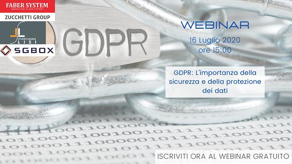 Webinar 16 Luglio ore 15.00 - GDPR: l'importanza della sicurezza e della protezione del dato