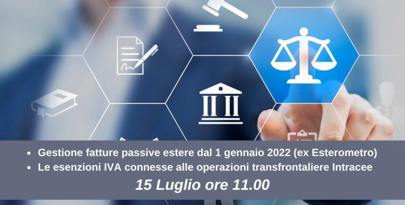 WEBINAR 15.07.2021 - Ex Esterometro 2022 e operazioni INTRA CEE