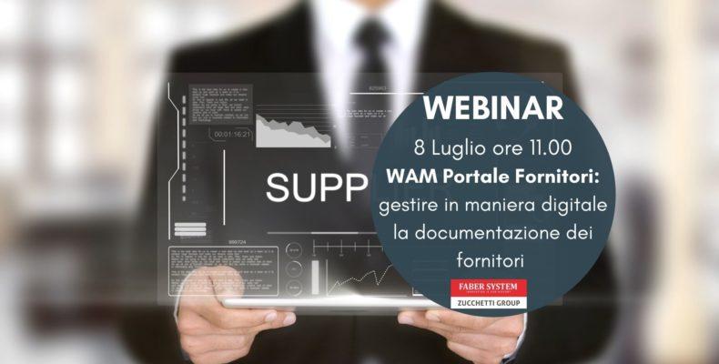 WEBINAR 08.07.2021 - WAM Portale Fornitori: gestire in maniera digitale la documentazione dei fornitori